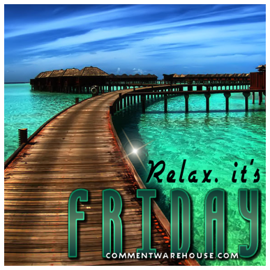 Relax, it's Friday. | Happy Friday graphics and images
