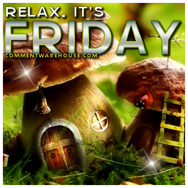 Relax. It's Friday.