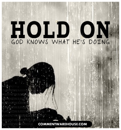 Hold on God Knows What He is Doing