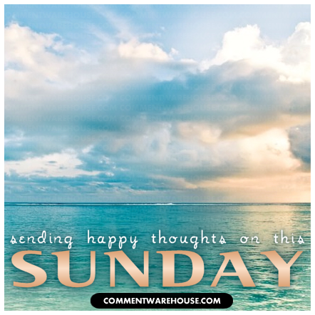 Sending Happy Thoughts on this Sunday