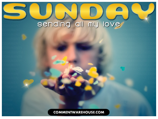 Sunday Sending All My Love