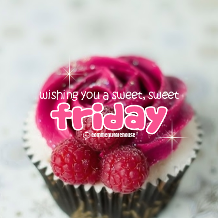Wishing You A Sweet Sweet Friday | Friday Graphics