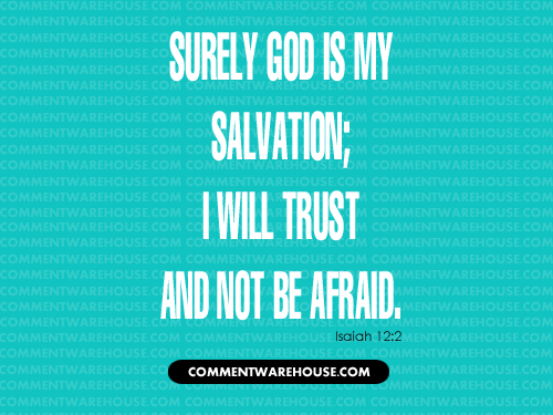 Surely God Is My Salvation; I will trust and not be afraid - Isaiah 12:2 | Christian Graphics