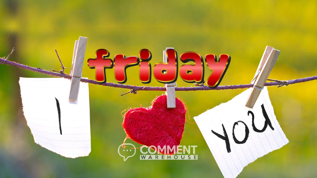 Friday I love you | Friday Comments & Graphics