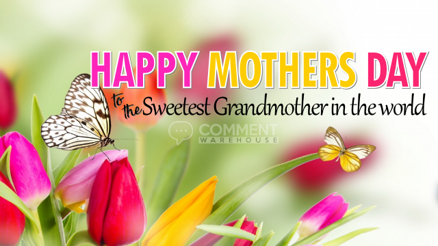 Happy Mothers Day to the sweetest Grandmother in the world | Mothers Day Comments & Graphics