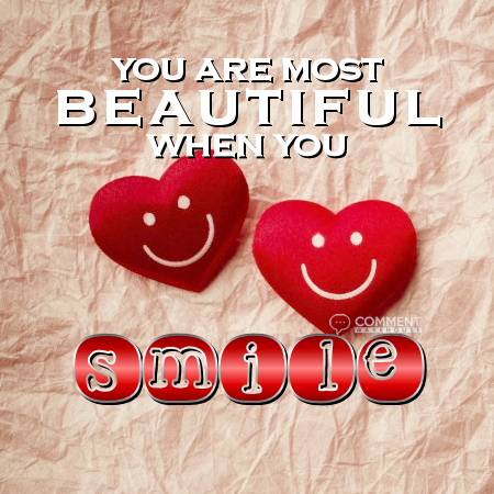You are most beautiful when you smile | Compliment Comments & Graphics