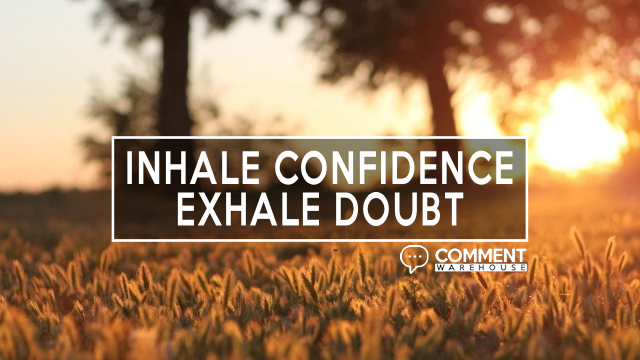 Inhale Confidence Exhale Doubt | Quote Graphics | Image Quotes