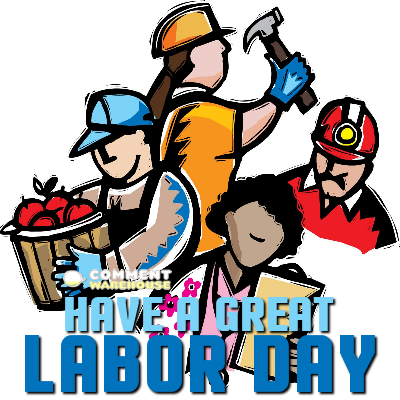 Have a great Labor Day | Labor Day Graphics & Images
