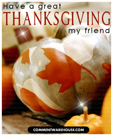 Have a great thanksgiving my friend