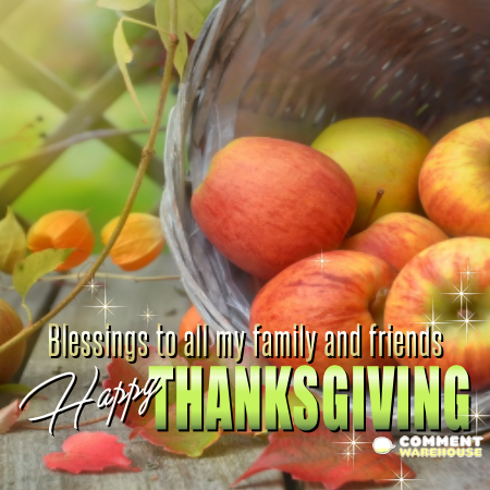 Blessings to all my family and friends - Happy Thanksgiving