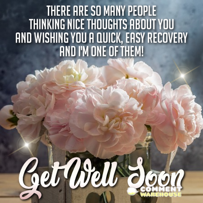There are so many people thinking nice thoughts about you and wishing you a quick, easy recovery and I'm one of them! Get well soon!