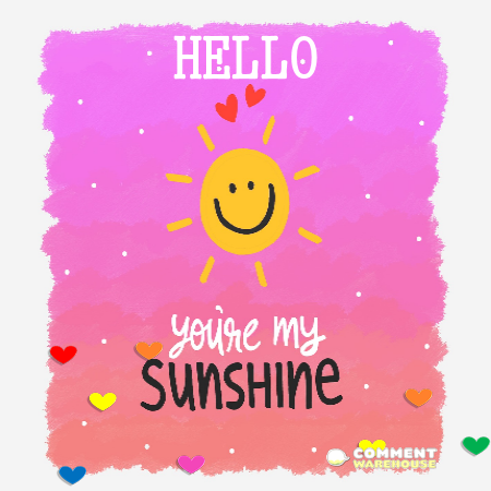 Hello, you're my sunshine. | Hello Pics & Images