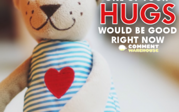 One of your hugs would be good right now   Hug me graphics, comments, images, pics, quotes