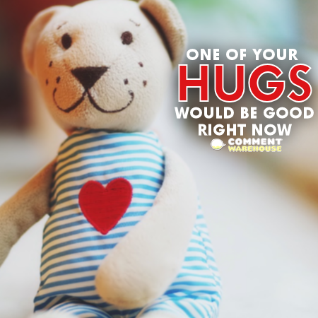 One of your hugs would be good right now | Hug me graphics, comments, images, pics, quotes