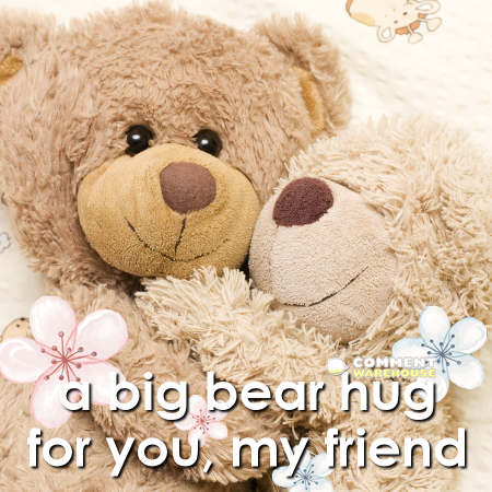 A big bear hug for you, my friend | Hug Images, Graphics, Pics