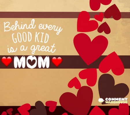 Behind every good kid is a great mom